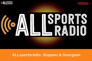 ALLsportsradio: Stoppen en Doorgaan